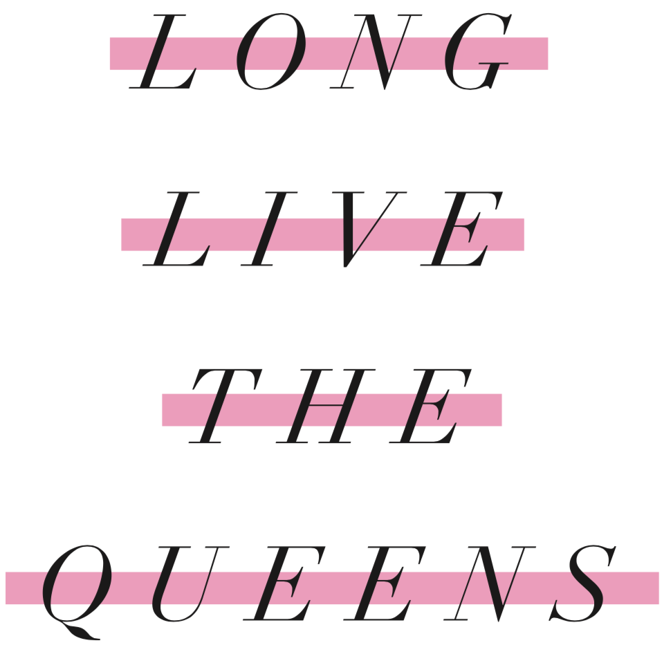 Long Live the Queens