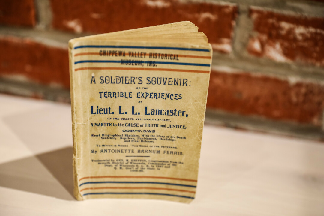 The book A Soldier's Souvenir: or the Terrible Experiences of Lieut. L.L. Lancaster, of the Second Wisconsin Cavalry, a Martyr to the Cause of Truth and Justice – with perhaps the longest title in history – is one of the oldest books in the Chippewa Valley, which can be found at the Chippewa Valley Museum.