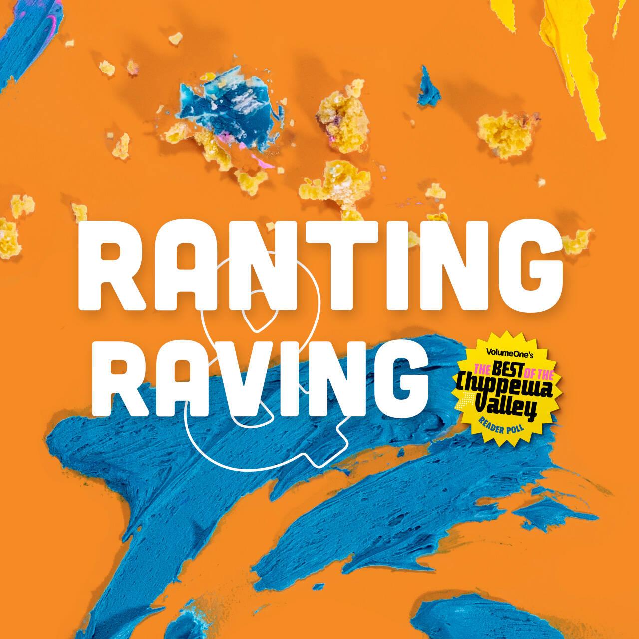 Rant and rave: Kumar